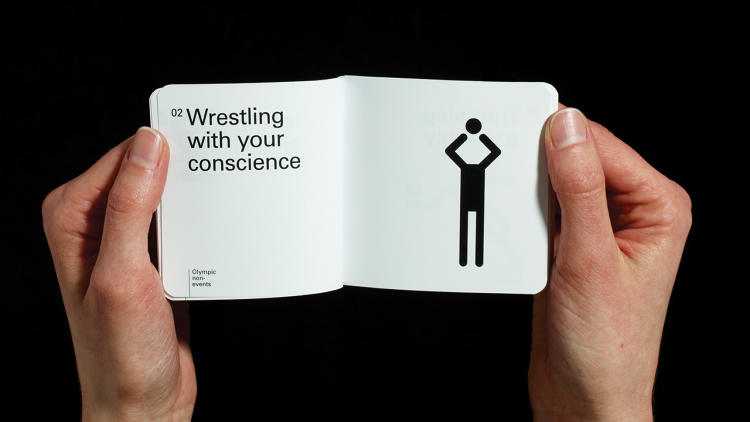 <p>Wrestling with your conscience, running around like a headless chicken, shooting yourself in the foot: These are the mundane &quot;athletics&quot; we participate in daily. But do <em>we</em> get a massive international competition and ceremony? No! To compensate, London-based Hat-Trick designed a series of pictograms depicting the unsung &quot;Olympic Non-Events&quot; that take place in offices and homes the world over.</p>