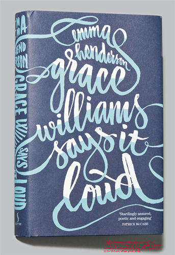 <p>Book cover for <em>Grace Williams Says It Loud</em> by Emma Henderson. Offset print, 2010.</p>