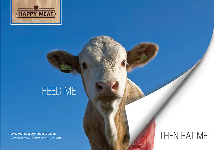 <p>Happy Meat imagines a company that lets consumers &quot;adopt&quot; and pay for the animal they will later eat. &quot;Feed me, then eat me,&quot; reads the copy.</p>