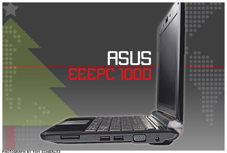<p>Tech wonks heard about Taiwan-based ASUS long before 2007, when it rolled out its first EeePC subnotebook computer. They knew, for example, that the company used to make iPods for apple. But the new EeePC 1000 is a revelation: it's the first in the ASUS line with no moving parts. What it does have: a 40-GB, shockproof SSD drive; an onboard video camera; Bluetooth; and wireless connectivity--all packed into 2.93 pounds. Santa! Baby!</p>  <p>Price: $499<br /> More Info: <a href=&quot;http://eeepc.asus.com/global/product1000.html&quot; target=&quot;_new&quot;>Eee PC 1000</a></p>