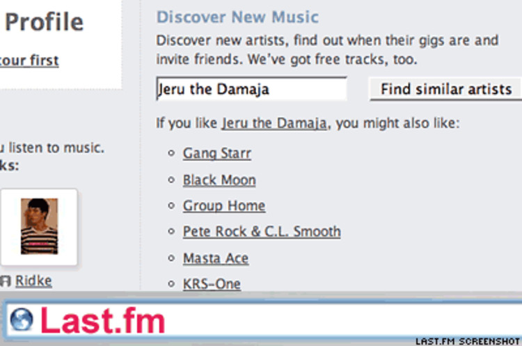 <p><strong>What it does:</strong> Enhances Internet radio with all the features of a social networking site.</p><p><strong>What's cool:</strong> The system recommends music according to what music enthusiasts have been listening to.  The more you listen, the better its recommendations.</p><p><strong>Check it out:</strong> <a href=&quot;http://www.last.fm/&quot; target=&quot;_new&quot;>www.last.fm</a></p>