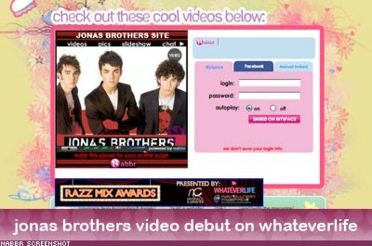 <p> To create a viral campaign for the boy band Jonas Brothers, Nabbr debuted its video widget on Whateverlife. In less than two months, 60,000 fans transferred the Jonas Brothers video to their MySpace pages and the song Mandy hit No. 4 on MTV's Total Request Live, unheard of without radio play. </p>