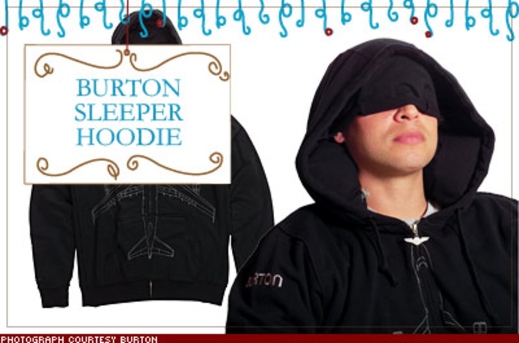 <p>For bicoastals prone to red-eye flights, this sweatshirt boasts a special pocket for ear plugs, a &quot;light shield&quot; flap to cover your eyes, armpit zippers for airing out, and yes, a built-in inflatable neck pillow. $100; <a href=&quot;http://store.burton.com&quot; target=&quot;_blank&quot;>store.burton.com</a></p>