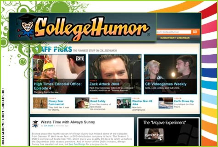<p> In 1999, two high school friends started <a href=&quot;http://www.collegehumor.com&quot; title=&quot;CollegeHumor&quot;>CollegeHumor</a> as an online forum where they could stay connected by posting hilarious pictures of their collegiate experiences. Since, the site has grown into an Internet comedy juggernaut, garnering millions of views a month. It features staff articles as well as user-generated content. Its video section is notable for being among a select few comedy sites to actually make money off of streaming content. </p>