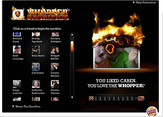 Burger King and CP+B's Whopper Sacrifice app, which had users unfriend 10 people on Facebook for a free Whopper, set the blogosphere ablaze in late 2008. Alas, Mark Zuckerberg would have none of it: The app was disabled shortly after its launch, but not before more than 230,000 users were sacrificed.