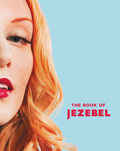 <p>Author Anna Holmes says <em>The Book of Jezebel</em> shouldn't be shelved in the reference section, but &quot;it's not a fake reference book, either. It's not a parody.&quot; The following entries are excerpted from The Book of Jezebel, copyright 2013 by Gawker Media LLC, reprinted by permission of Grand Central Publishing, all rights reserved.</p>