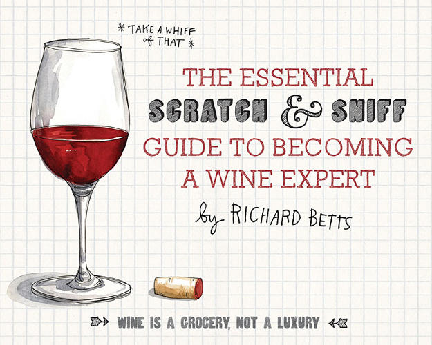"<p>The snobbery that often surrounds the wine illuminati is completely absent in <em><a href=&quot;http://www.amazon.com/Essential-Scratch-Sniff-Becoming-Expert/dp/0544005031/?tag=braipick-20&quot; target=&quot;_blank&quot;>The Essential Scratch-and-Sniff Guide to Becoming a Wine Expert,</a></em> a new book written by Richard Betts, one of fewer than 200 master sommeliers in the world. As the wine-world equivalent of a Knight or a Jedi, Betts believes that ""wine is a grocery, not a luxury.""</p>"