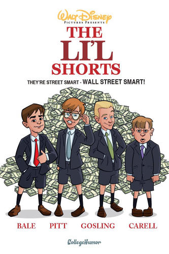 <p>&quot;The Big Short&quot; remade as &quot;The Li'l Shorts.&quot;</p>