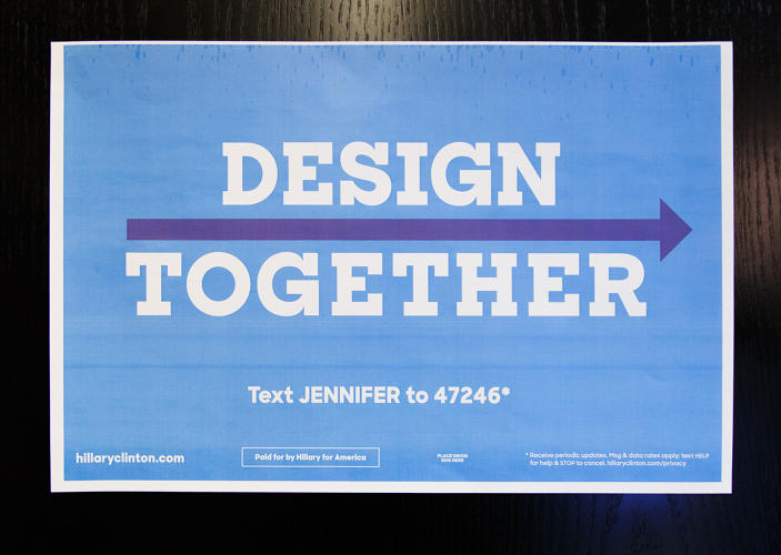 <p>Another sign for the office. This one plays off of the Hillary placards the team designed. Each aspect of the campaign uses the same visual language.</p>