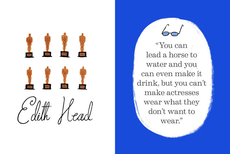 <p>Edith Head was the most prolific costume designer in Hollywood, with 35 Oscar nominations and eight wins--more than any other woman.</p>
